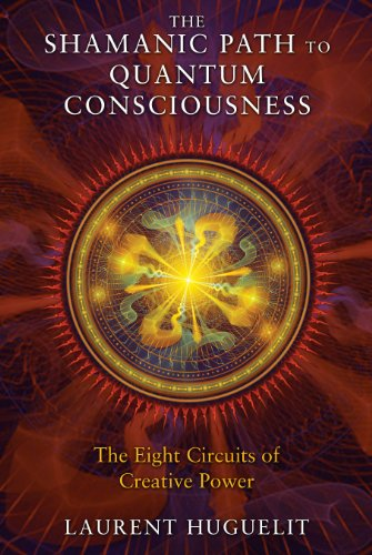 9781591431671: The Shamanic Path to Quantum Consciousness: The Eight Circuits of Creative Power