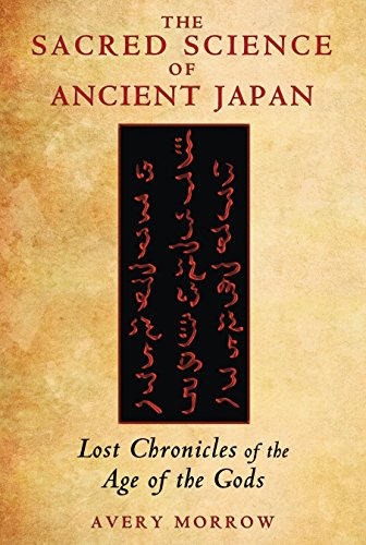 9781591431701: The Sacred Science of Ancient Japan: Lost Chronicles of the Age of the Gods