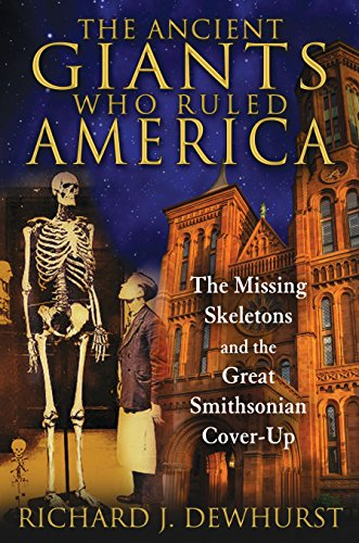 9781591431718: The Ancient Giants Who Ruled America: The Missing Skeletons and the Great Smithsonian Cover-Up