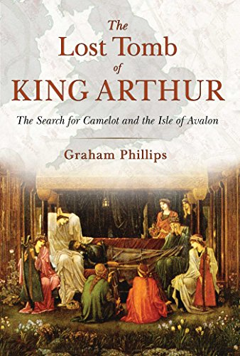9781591431817: The Lost Tomb of King Arthur: The Search for Camelot and the Isle of Avalon