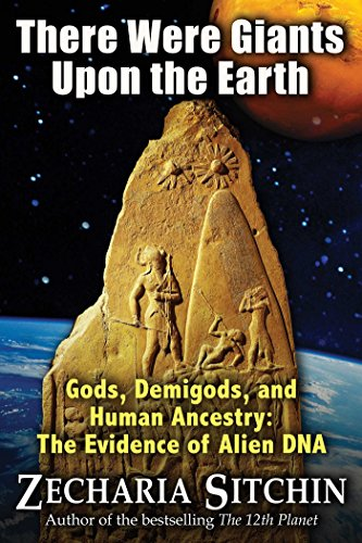 9781591431947: There Were Giants Upon the Earth: Gods, Demigods, and Human Ancestry: The Evidence of Alien DNA (Earth Chronicles)