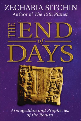 The End of Days (Earth Chronicles): Sitchin, Zecharia