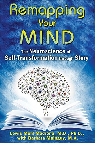 9781591432098: Remapping Your Mind: The Neuroscience of Self-Transformation through Story