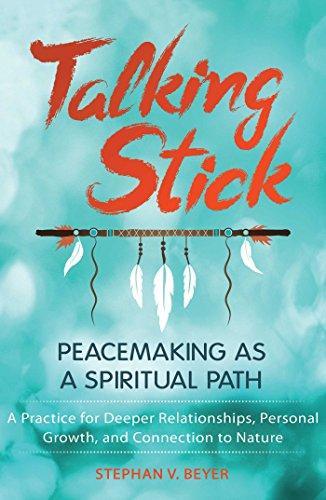 9781591432579: Talking Stick: Peacemaking As a Spiritual Path