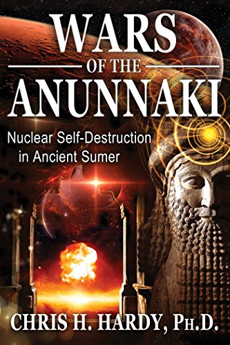 9781591432593: Wars of the Anunnaki: Nuclear Self-Destruction in Ancient Sumer