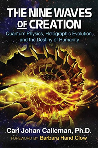 9781591432777: The Nine Waves of Creation: Quantum Physics, Holographic Evolution, and the Destiny of Humanity