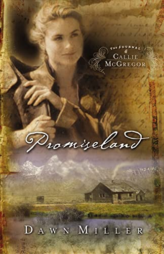 PROMISELAND : THE JOURNAL OF CALLIE MCGR: DAWN MILLER