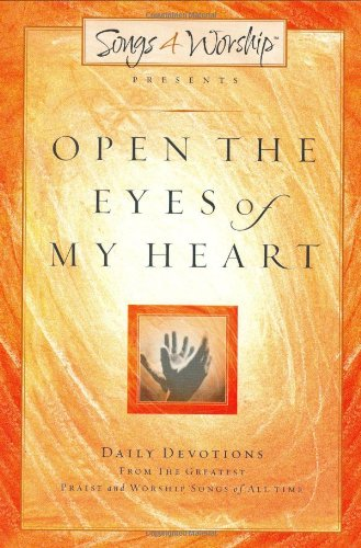 9781591450214: Open the Eyes of My Heart (Songs 4 Worship Devotional)
