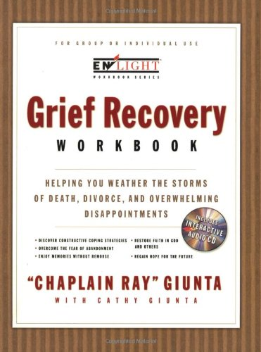 The Grief Recovery Workbook: Helping You Weather the Storms of Death, Divorce, and Overwhelming ...