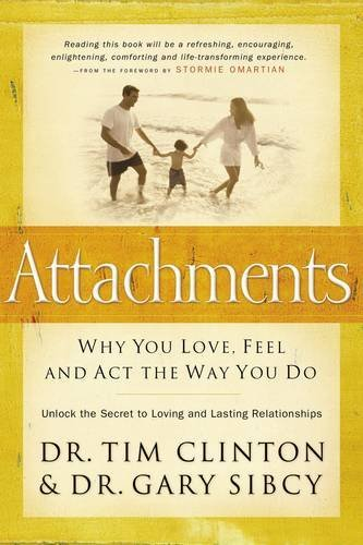 9781591450269: Attachments: Why You Love, Feel, and ACT the Way You Do: Unlock the Secret to Loving and Lasting Relationships