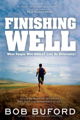 9781591451105: Finishing Well: What People Who Really Live Do Differently!