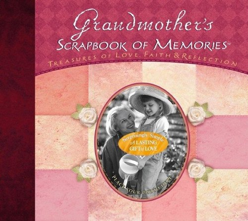 9781591451457: Grandmother's Scrapbook of Memories: Treasures of Love, Faith, and Tradition