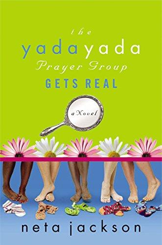 9781591451525: The Yada Yada Prayer Group Gets Real (Yada Yada Prayer Group, Book 3)