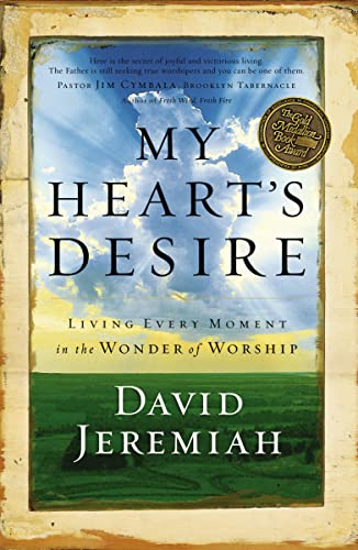 9781591451549: My Heart's Desire: Living Every Moment in the Wonder of Worship