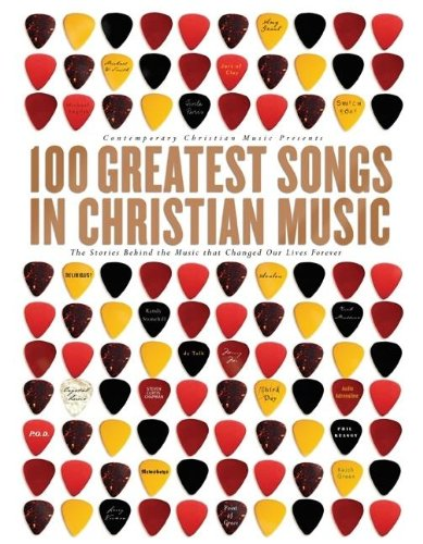 9781591452102: 100 Greatest Songs in Christian Music: The Stories Behind the Music that Changed Our Lives Forever