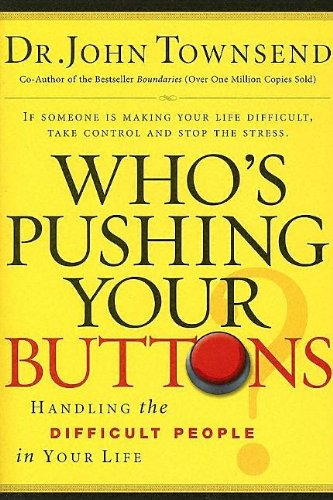 9781591452355: Who's Pushing Your Buttons: Handling the Difficult People in Your Life