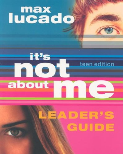 9781591453123: Its Not about Me Teen Leader's Guide