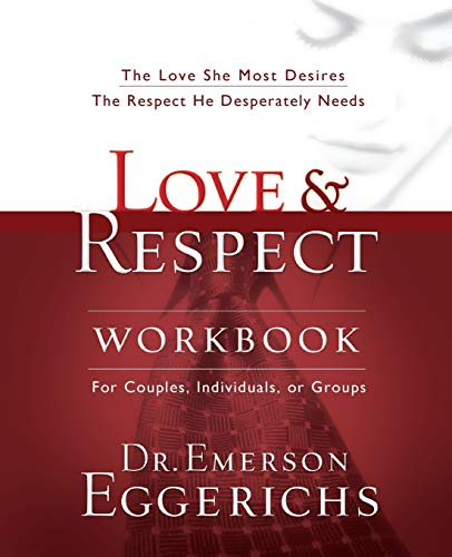 9781591453482: Love and Respect Workbook: The Love She Most Desires; The Respect He Desperately Needs