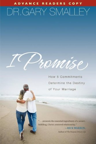 9781591453864: I Promise: How 5 Essential Commitments Determine the Destiny of Your Marriage