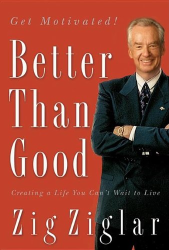 9781591454007: Better Than Good: Creating a Life You Can't Wait to Live