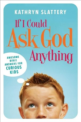 9781591454113: If I Could Ask God Anything: Awesome Bible Answers for Curious Kids