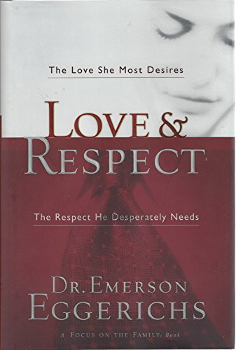 9781591454175: Love & Respect With Bonus Seminar: The Love She Most Desires; the Respect He Desperately Needs