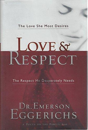 9781591454175: Love & Respect with Bonus Seminar DVD: The Love She Most Desires; The Respect He Desperately Needs