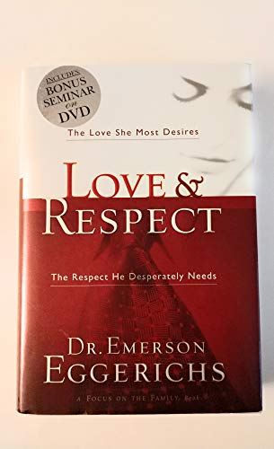 9781591454175: Love & Respect with Bonus Seminar DVD: The Love She Most Desires; The Respect He Desperately Needs