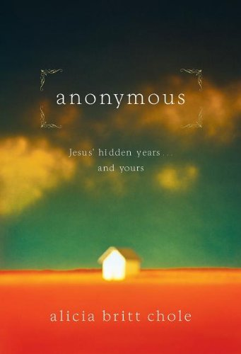 Anonymous Jesus' Hidden Years . and Yours