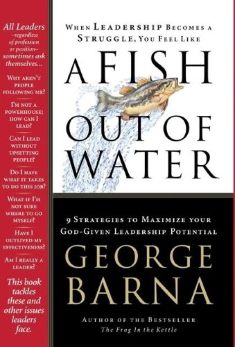 A Fish Out of Water: 9 Strategies: Barna Dr, George