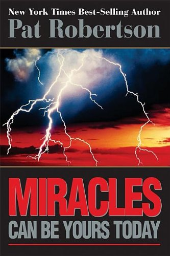"Miracles Can Be Yours Today "" Signed "": Robertson, Pat"