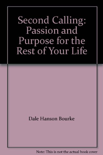 9781591454427: Second Calling: Passion and Purpose for the Rest of Your Life