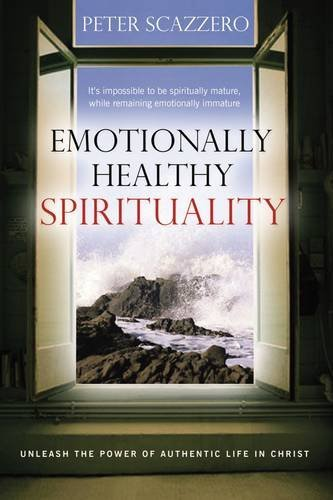 9781591454526: Emotionally Healthy Spirituality: Unleashing the Power of Authentic Life in Christ