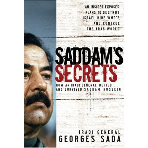 9781591454588: Saddam's Secrets : How an Iraqi General Defied and Survived Saddam Hussein