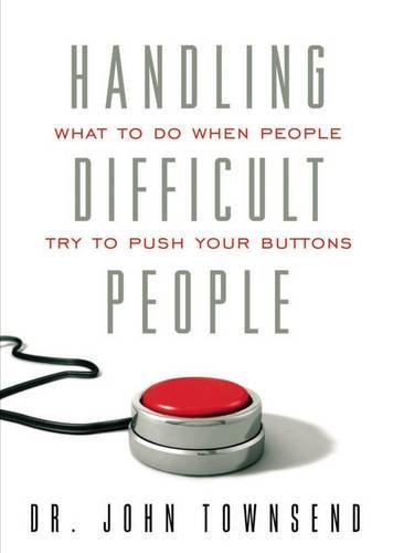 9781591454779: Handling Difficult People: What to Do When People Push Your Buttons