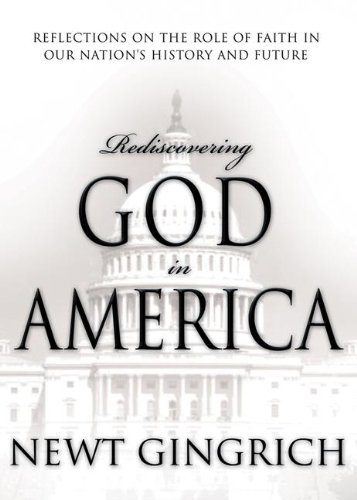 REDISCOVERING GOD in AMERICA; .Signed. *: GINGRICH, Newt; GINGRICH, Callista