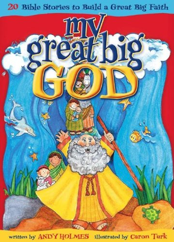 9781591454977: My Great Big God: 20 Bible Stories to Build a Great Big Faith