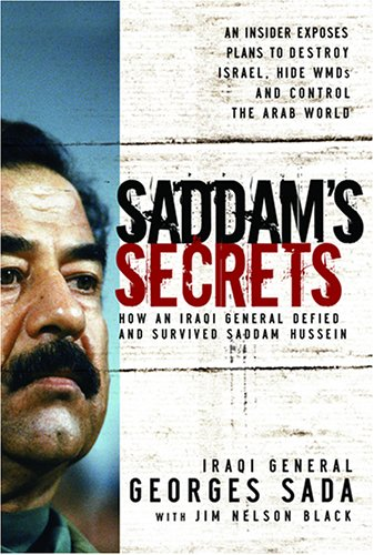 Saddam's Secrets : How An Iraqi General Defied And Survived Saddam Hussein