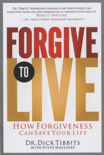 9781591455431: Forgive to Live: How Practicing 3 Levels of Forgiveness Will Save Your Life