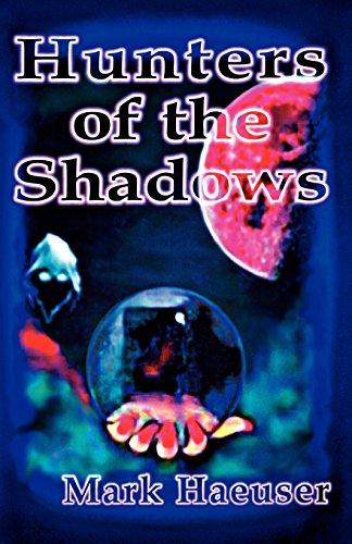 Hunters of the Shadows: Mark Haeuser