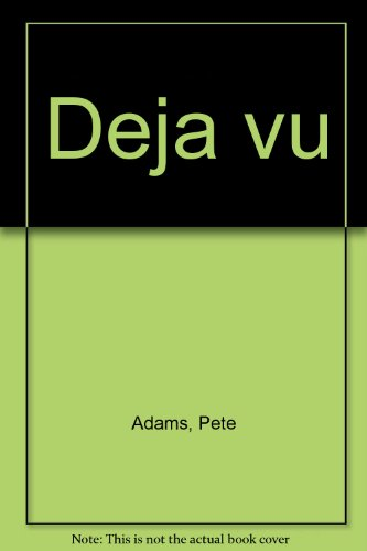 Deja Vu - SIGNED: Adams, Pete