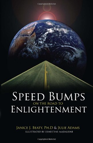 Speed Bumps on the Road to Enlightenment: Janice J. Beaty, Julie Adams