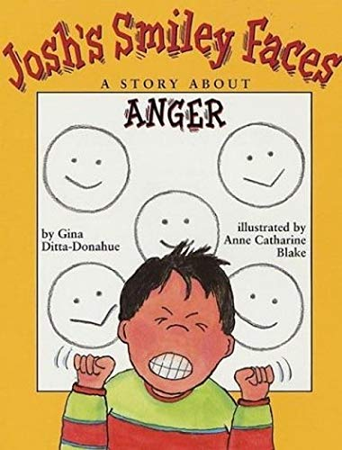 Josh's Smiley Faces : A Story about: Gina Ditta-Donahue