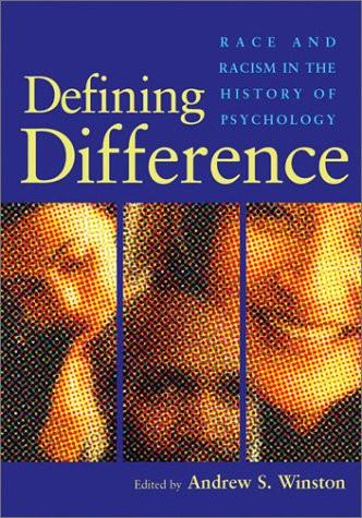 9781591470274: Defining Difference: Race and Racism in the History of Psychology
