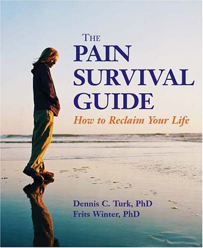 9781591470496: The Pain Survival Guide: How to Reclaim Your Life (LifeTools: Books for the General Public)