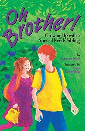 Oh Brother!: Growing Up With a Special Needs Sibling (9781591470618) by Natalie Hale