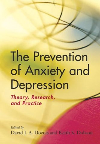 The Prevention of Anxiety and Depression: Theory,: David J. a.
