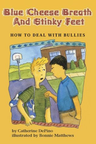 9781591471110: Blue Cheese Breath and Stinky Feet: How to Deal With Bullies