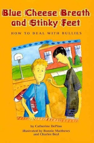 9781591471127: Blue Cheese Breath and Stinky Feet: How to Deal With Bullies