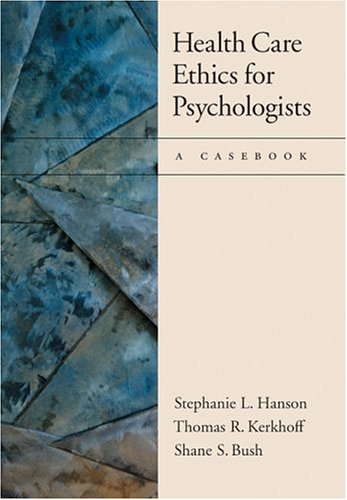 9781591471523: Health Care Ethics for Psychologists (A Casebook)